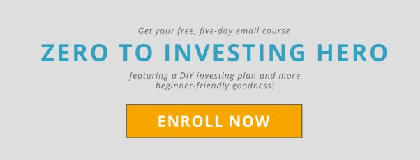 Enroll in Zero to Investing Hero, the free, five-day investing course delivered straight to your inbox.