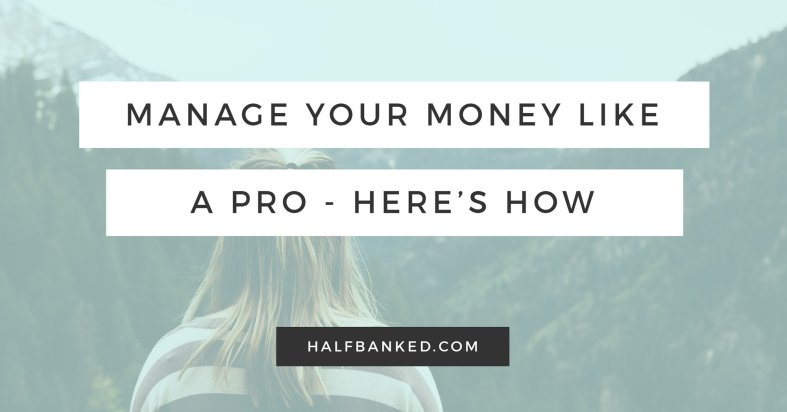 Manage your money like a pro - here's how to start.