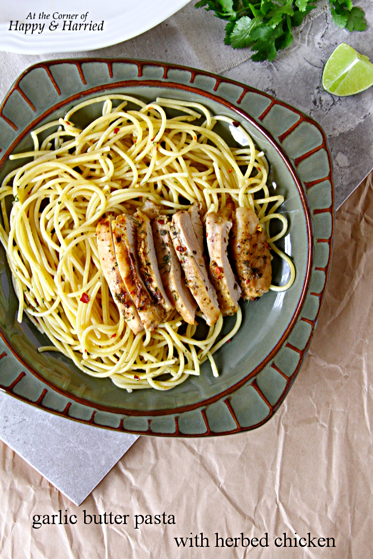 Garlic Butter Pasta With Herbed Chicken
