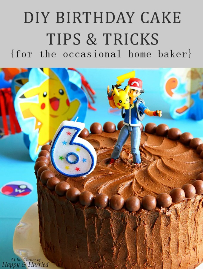 DIY BIRTHDAY CAKE TIPS & TRICKS {for the occasional home baker}