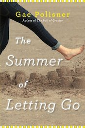 The Summer of Letting Go by Gae Polisner Review: Bittersweet Pain