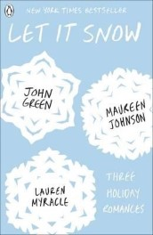 Let it Snow by Maureen Johnson, John Green & Lauren Myracle Review: Captures the Magic of Christmas