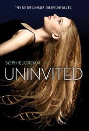 Uninvited by Sophie Jordan Review: Whiny Kill Gene Carrier
