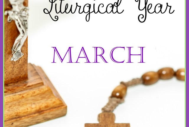 Living the Liturgical Year - March