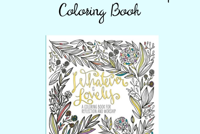whatever is lovely adult coloring book review god bible verse