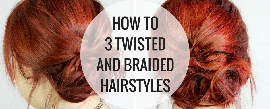 How to 3 Twisted and Braided Hairstyles - Happy Stylish Fit -Banner