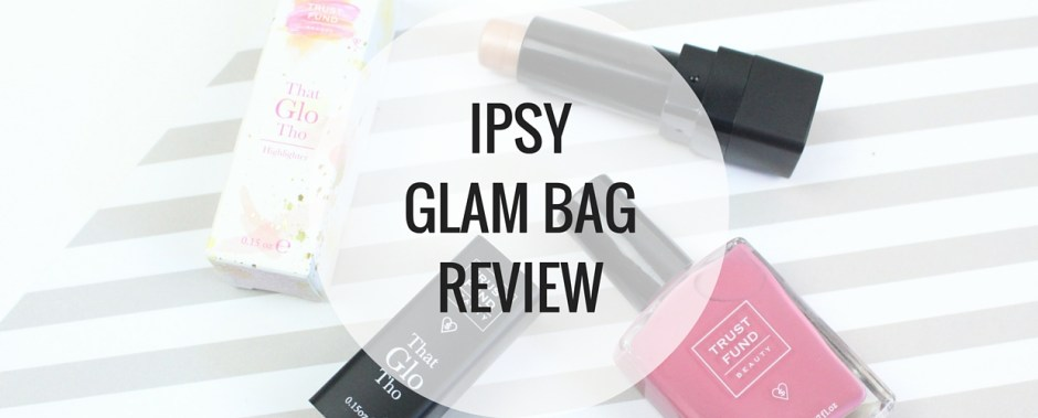 Ipsy Glam Bag Review - Happy Stylish Fit - Banner