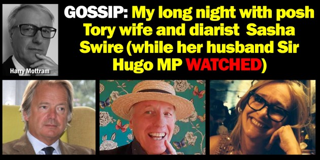 AGENDA WEST GOSSIP: My long night with posh Tory wife and diarist Sasha Swire (while her husband Sir Hugo WATCHED)
