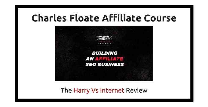 Charles Floate Affiliate Course Review