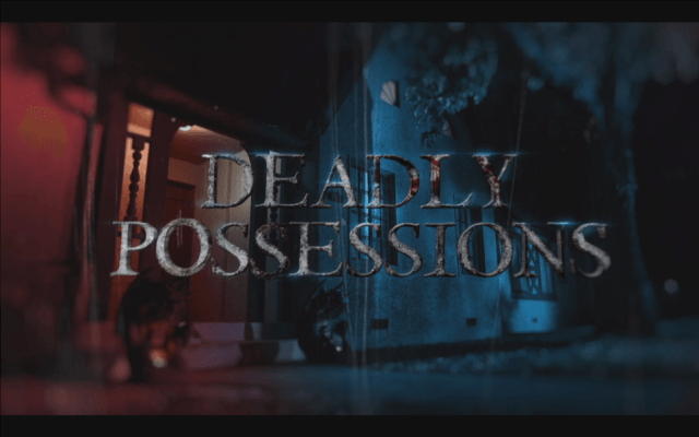 deadly-possessions