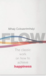 Mihaly Csikszentmihalyi: Flow- The Psychology of Happiness
