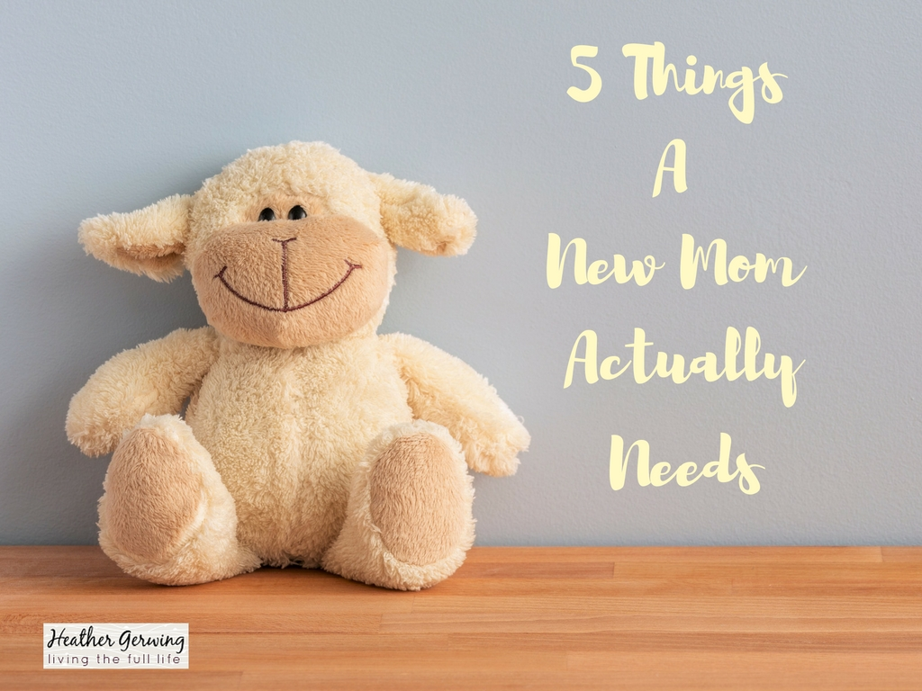 5 Things A New Mom Actually Needs