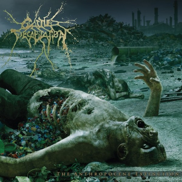 Cattle Decaptitation - The Anthropocene Extinction