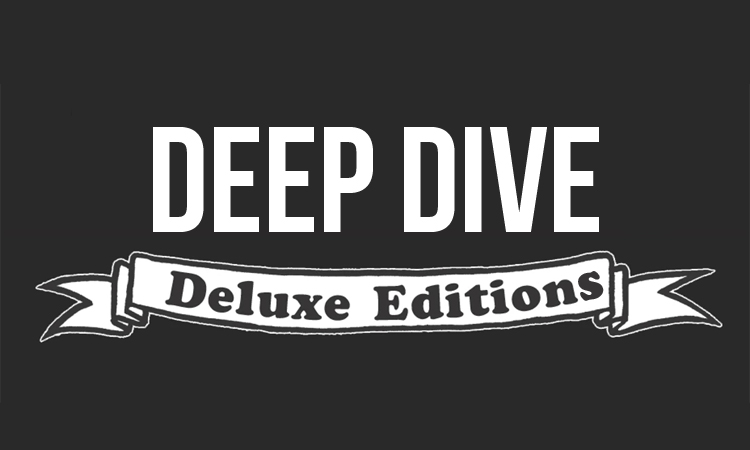 deep-dive-deluxe-editions