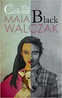 The Colour Black by Maia Walczak