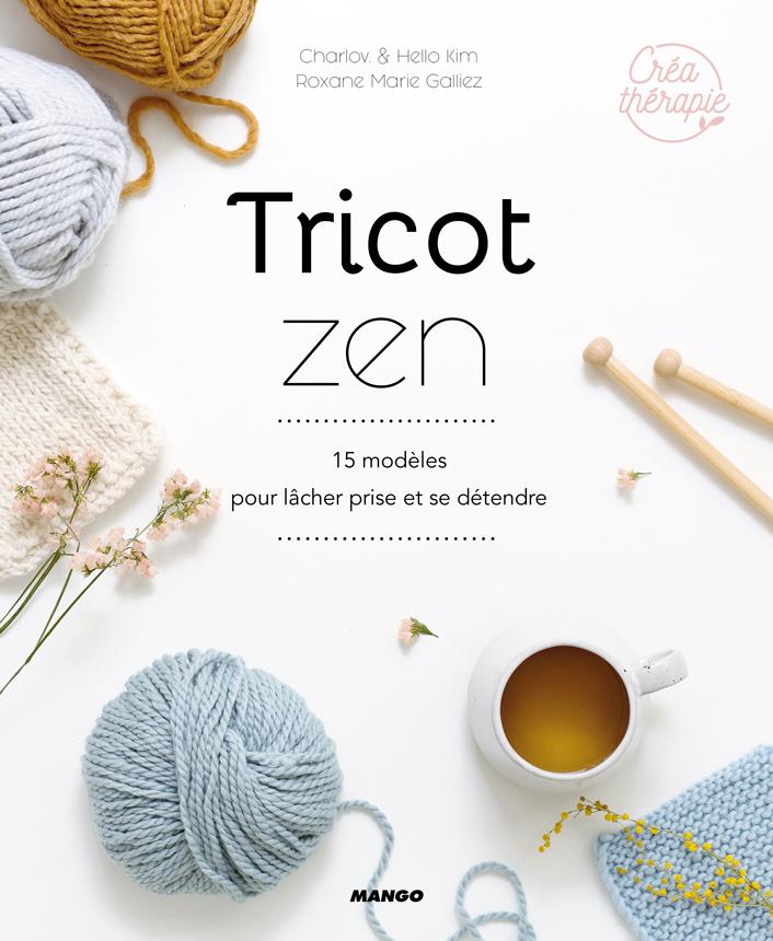 Tricot Zen, éditions Mango - Charlov, HelloKim, Roxanne Marie Galliez