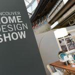 Contest! Vancouver Home + Design Show – October 16 – 19, 2014