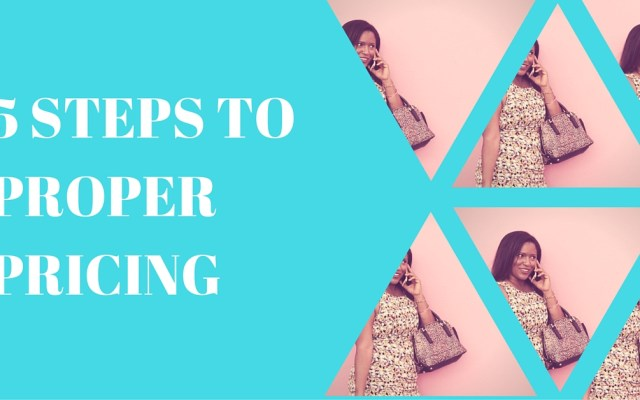 5 Steps to proper pricing
