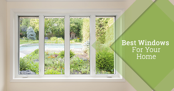 How To Choose The Best Window Type For Your Home ...