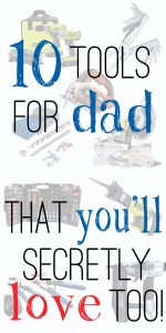 10 Tools for Dad that youll secretly love