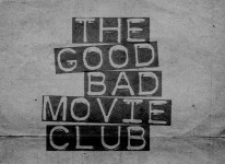 goodbadmovie1 e1306511238413 206x150 Win a Season Pass to The Prince Charles Cinemas GOOD BAD MOVIE CLUB!