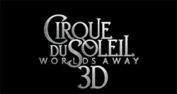 Cirque Du Soleil Worlds Away Logo Exclusive Poster: Cirque Du Soleil Worlds Away 3D