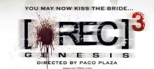 REC 3 Genesis Poster e1346332603220 220x98 [REC]3 Exclusive Behind the Scenes clip and New Motion Poster