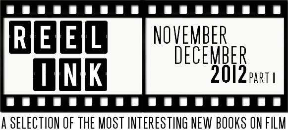 reel ink nov dec 2012 part 1 Reel Ink #1 November/December 2012 Part 1: A Look at Some Recent Books on Film