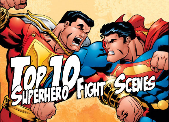 Top 10 Superhero Fight Scenes Top 10: Superhero Fight Scenes