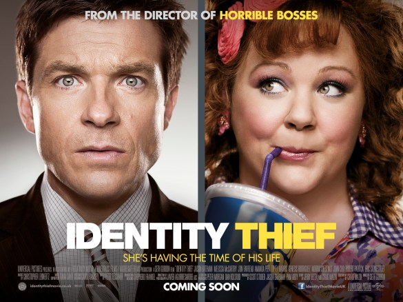 Identity Thief UK Quad Poster 585x438 New Trailer and Poster for Identity Thief with Jason Bateman & Melissa McCarthy