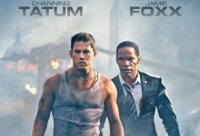 White House Down Poster  e1368913484369 220x150 New Clip from White House Down with Channing Tatum & Jamie Foxx – 'Friendly on the Roof'