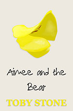 Aimee and the Bear by Toby Stone