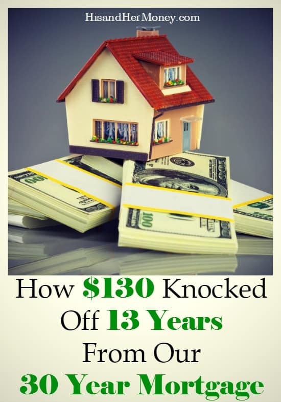 130 Knocked Off 13 Years From Our 30 Year Mortgage
