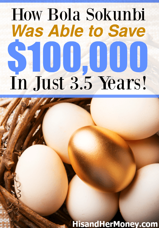 How Bola Sokunbi Was Able to Save $100,000 in Just 3.5 Years
