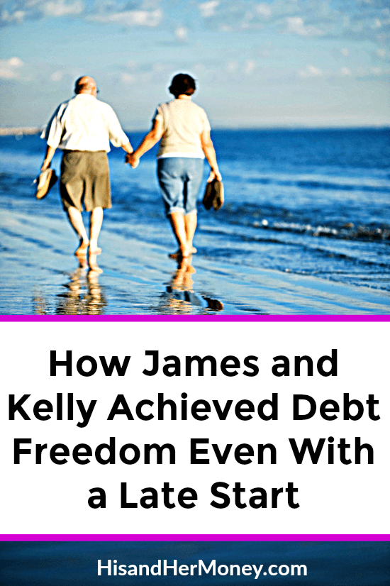 How James and Kelly Achieved Debt Freedom Even With a Late Start