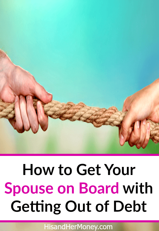How To Get Your Spouse On Board With Getting Out of Debt