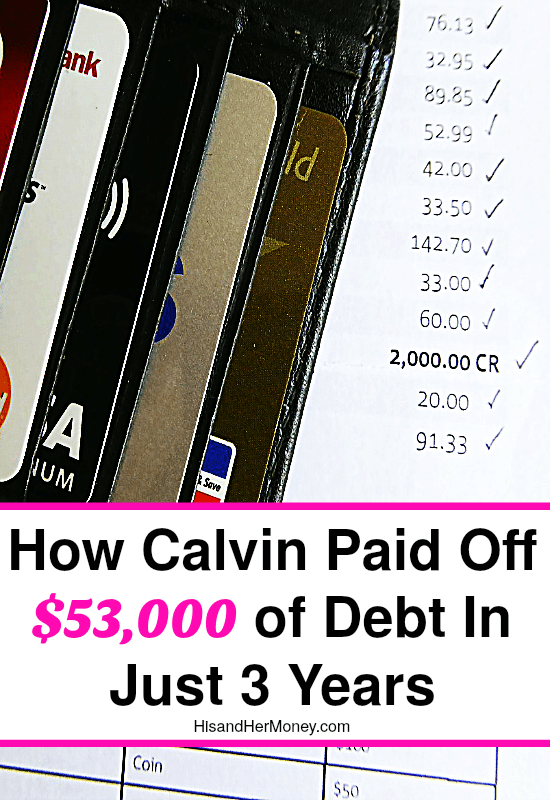 How Calvin Paid Off $53,000 of Debt In Just 3 Years