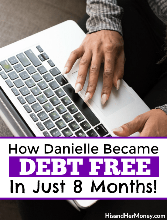 How Danielle Became Debt Free In Just 8 Months