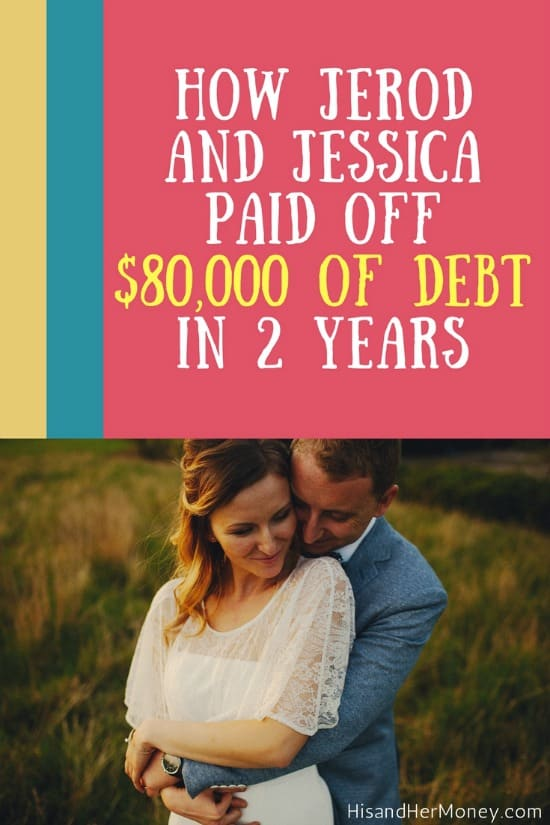 How Jerod and Jessica Paid Off $80,000 of Debt In 2 Years