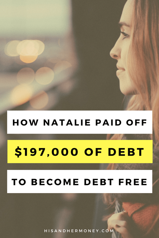 How Natalie Paid Off $197,000 of Debt to Become Debt Free