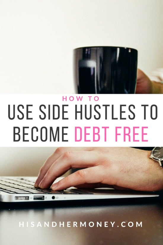 How To Use Side Hustles To Become Debt Free