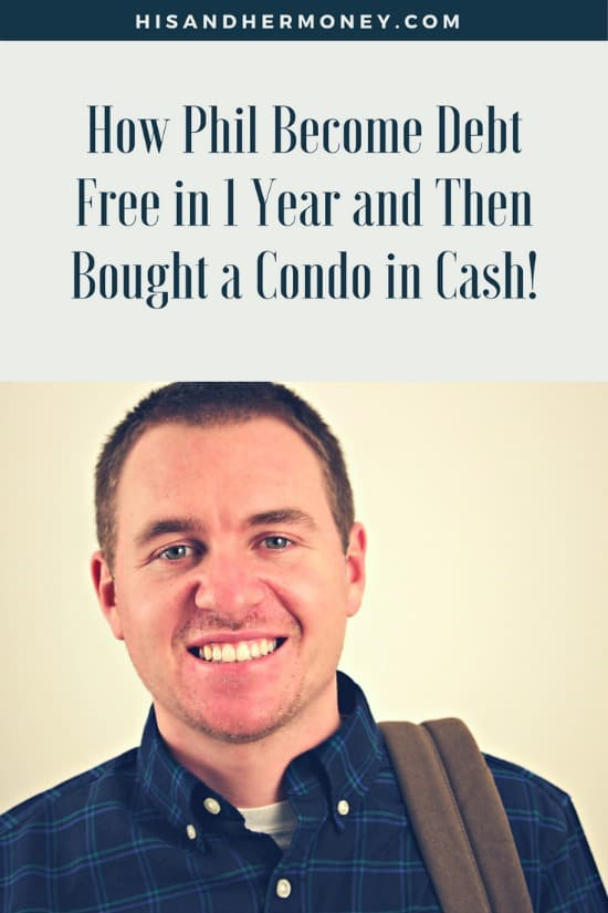How Phil Become Debt Free in 1 Year and Then Bought a Condo in Cash