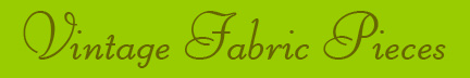 'Vintage Fabric Pieces' blog post banner