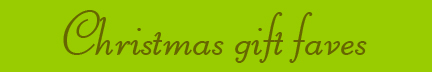 'Christmas gift faves' blog post banner
