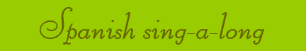"""Spanish sing-a-long"" blog post banner"