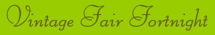 &quot;Vintage Fair Fortnight&quot; blog post banner