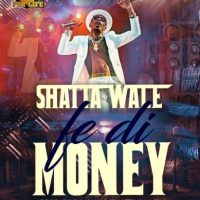 Shatta Wale - Fe Di Money (Prod. By Da Maker)