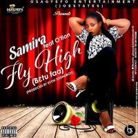 Samira feat. Otion - FlyHigh (Prod.by @Eyoh_Soundboy)