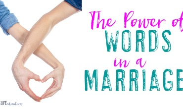 The Power of Words in a Marriage