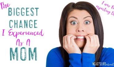 The Biggest Change I Experienced as a Mom {That I Was NOT Expecting!}
